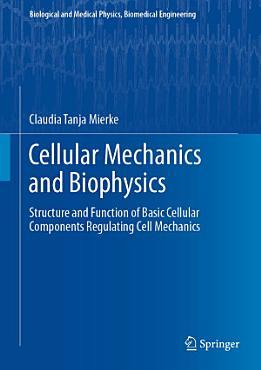Cellular Mechanics and Biophysics PDF