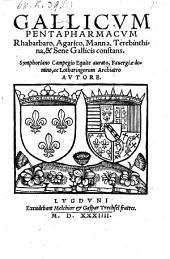 Gallicum Pentapharmacvm Rhabarbaro, Agarico, Manna, Terebinthina, & Sene Gallicis constans