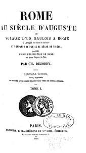 Rome au siècle d'Auguste: ou, Voyage d'un Gaulois à Rome à l'époque du règne d'Auguste et pendant une partie du règne de Tibère, Volume1
