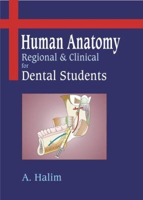 Human Anatomy  Regional And Clinical For Dental Students