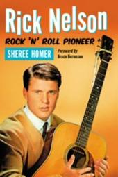 Rick Nelson, Rock 'n' Roll Pioneer