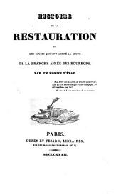 Histoire de la restauration et des causes qui ont amené la chute de la branche ainée des Bourbons: Volume5