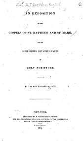 An Exposition of the Gospels of St. Matthew and St. Mark: And Some Other Detached Parts of Holy Scripture