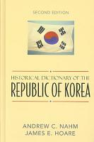 Historical Dictionary of the Republic of Korea PDF