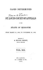 Cases Determined by the St. Louis, Kansas City and Springfield Courts of Appeals of the State of Missouri: Volume 12
