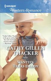 Wanted: Texas Daddy: A Heartfelt Friends-to-Lovers Romance