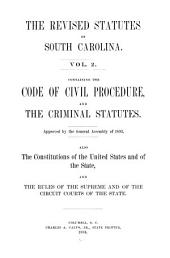 The Code of civil procedure, and the Criminal statutes. Approved by the General assembly of 1893. Also the constitutions of the United States and of the state, and the rules of the Supreme and of the Circuit courts of the state