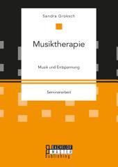 Musiktherapie: Musik und Entspannung
