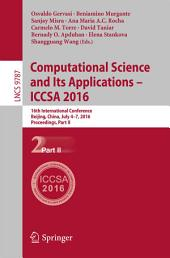 Computational Science and Its Applications – ICCSA 2016: 16th International Conference, Beijing, China, July 4-7, 2016, Proceedings, Part 2