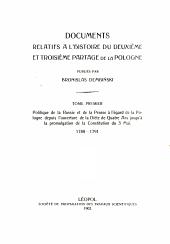 Documents relatifs à l'histoire du deuxième et troisième partage de la Pologne: T.1. Politique de la Russie et de la Prusse à l'égard de la Pologne depuis l'ouverture de la Diète de quatre ans jusqu'à la promulgation de la Constitution du 3 mai, 1788-1791, Volume1