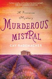 Murderous Mistral: A Provence Mystery