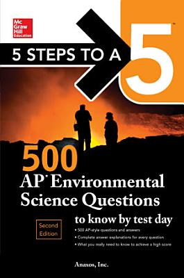 5 Steps to a 5  500 AP Environmental Science Questions to Know by Test Day  Second Edition PDF