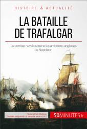La bataille de Trafalgar: La fin des ambitions navales de Napoléon