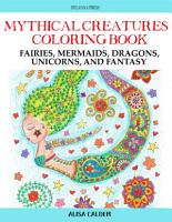 Mythical Creatures Adult Coloring Book