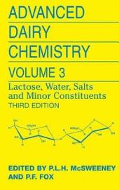 Advanced Dairy Chemistry: Volume 3: Lactose, Water, Salts and Minor Constituents, Edition 3