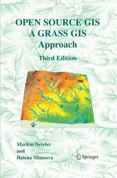 Open Source GIS: A GRASS GIS Approach, Edition 3