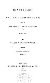 Minstrelsy, Ancient and Modern: With an Historical Introduction and Notes, Volume 1