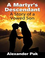 A Martyr's Descendant: A Story of a Vowed Son