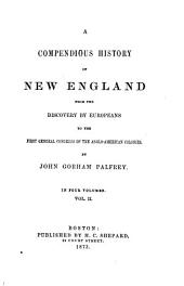 A Compendious History of New England: From the Discovery by Europeans to the First General Congress of the Anglo-American Colonies, Volume 2
