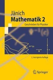 Mathematik 2: Geschrieben für Physiker, Ausgabe 2