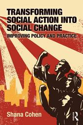 Transforming Social Action into Social Change: Improving Policy and Practice