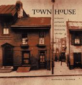 Town House: Architecture and Material Life in the Early American City, 1780-1830