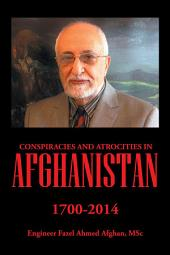 Conspiracies and Atrocities in Afghanistan: 1700–2014