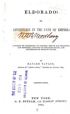 Eldorado  Or  Adventures in the Path of Empire  Comprising a Voyage to California  Via Panama PDF