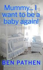 Mummy... I want to be a baby again! Vol 2