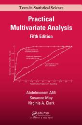 Practical Multivariate Analysis, Fifth Edition: Edition 5