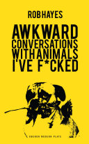 Awkward Conversations with Animals I've Fucked