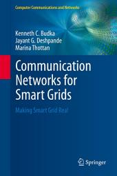 Communication Networks for Smart Grids: Making Smart Grid Real