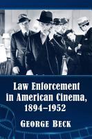 Law Enforcement in American Cinema  1894 1952 PDF