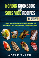 Nordic Cookbook And Sous Vide Recipes PDF