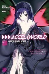 Accel World, Vol. 1 (light novel): Kuroyukihime's Return