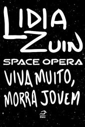Space Opera - Viva muito, morra jovem
