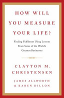 How Will You Measure Your Life