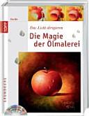 Die Magie der   lmalerei   Mit DVD PDF