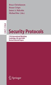 Security Protocols: 11th International Workshop, Cambridge, UK, April 2-4, 2003, Revised Selected Papers
