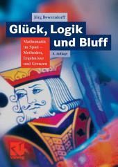 Glück, Logik und Bluff: Mathematik im Spiel - Methoden, Ergebnisse und Grenzen, Ausgabe 4