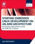 Starting Embedded Linux Development on an ARM Architecture: Developing Applications Using the ARM DS-5 Toolset