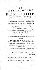 De heerschende persloop (dysenteria epidemica), die in de laatste jaaren, vooral in 1783 de provincie van Gelderland fel getroffen heeft: nagespoord, inzonderheid op het Quartier van Veluwen, en ten gemeenen nutte verhandeld ...