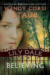 Lily Dale: Believing