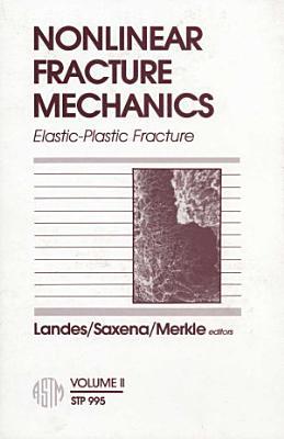 Nonlinear Fracture Mechanics  Elastic plastic fracture PDF