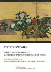 Virtuous Women: Three Classic Korean Novels, A nine cloud Dream, Queen Inhyŭn, Chun-hyang