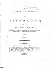 A Complete System of Astronomy: Volume 1