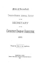 Annual Report of the Secretary of the Connecticut Board of Agriculture: Volume 24