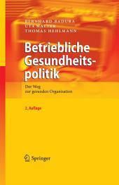 Betriebliche Gesundheitspolitik: Der Weg zur gesunden Organisation, Ausgabe 2