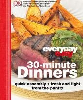 Everyday Easy 30 Minute Dinners