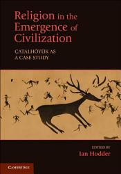 Religion In The Emergence Of Civilization Book PDF